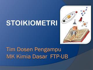 Tim  Dosen Pengampu MK Kimia  Dasar   FTP-UB