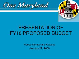 PRESENTATION OF  FY10 PROPOSED BUDGET