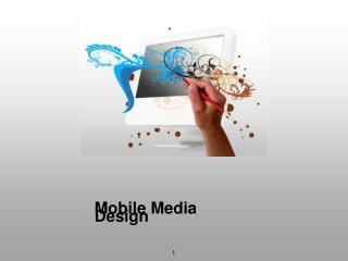 Mobile Media Design