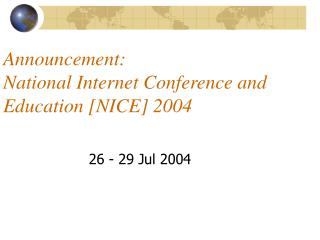 Announcement:  National Internet Conference and Education [NICE] 2004