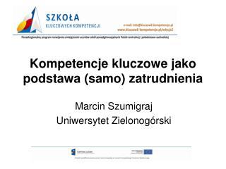Kompetencje kluczowe jako podstawa (samo) zatrudnienia