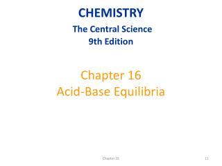 Chapter 16 Acid-Base Equilibria
