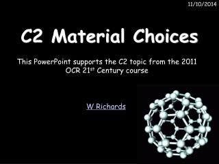 C2 Material Choices