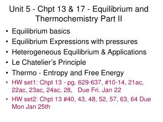 Unit 5 - Chpt 13 & 17 - Equilibrium and Thermochemistry Part II