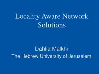 Locality Aware Network Solutions