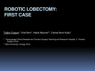 ROBOTIC LOBECTOMY: FIRST CASE