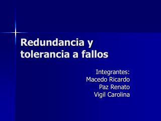 Redundancia y tolerancia a fallos