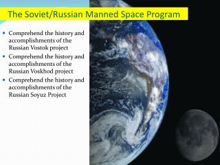 The Soviet/Russian Manned Space Program