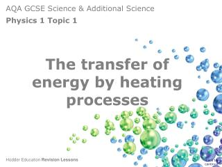 The transfer of energy by heating processes