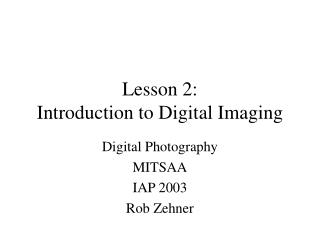 Lesson 2: Introduction to Digital Imaging