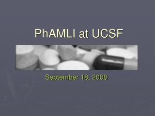 PhAMLI at UCSF