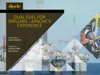Dual Fuel For Drilling - apache's  experience
