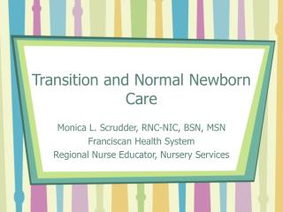 Transition and Normal Newborn Care