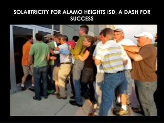 SOLARTRICITY FOR ALAMO HEIGHTS ISD, A DASH FOR SUCCESS