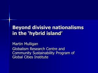 Beyond divisive nationalisms in the 'hybrid island'