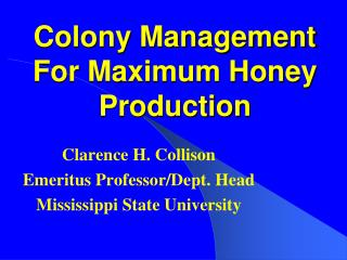 Colony Management For Maximum Honey Production