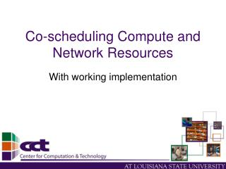 Co-scheduling Compute and Network Resources