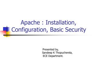 Apache : Installation,  Configuration, Basic Security
