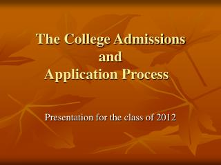 The College Admissions  and Application Process