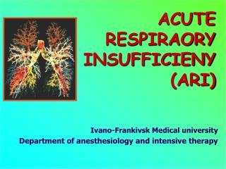ACUTE RESPIRAORY INSUFFICIENY (ARI)