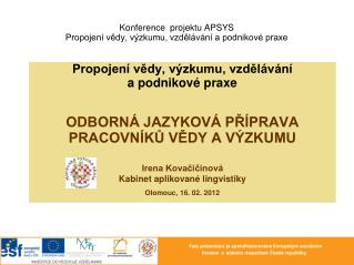 Konference  projektu APSYS Propojen� v?dy, v�zkumu, vzd?l�v�n� a podnikov� praxe