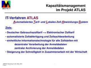 IT-Verfahren  ATLAS A utomatisiertes  T arif- und  L okales Zoll- A bwicklungs- S ystem
