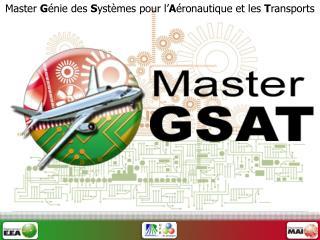 Master  G énie des  S ystèmes pour l' A éronautique et les  T ransports