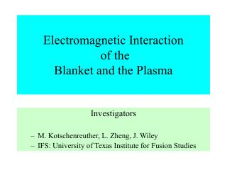 Electromagnetic Interaction  of the  Blanket and the Plasma