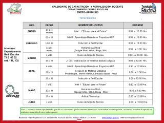 Informes:  Departamento  Red  Escolar    71 0  85 52   ext. 131, 13 2