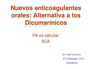 Nuevos anticoagulantes orales: Alternativa a los Dicumar�nicos