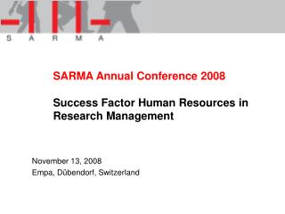 SARMA Annual Conference 2008 Success Factor Human Resources in Research Management