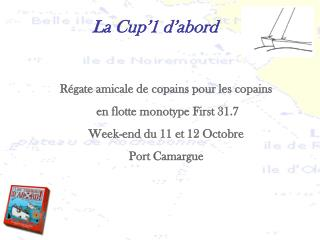 La Cup'1 d'abord