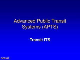 Advanced Public Transit Systems (APTS)