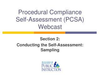 Procedural Compliance  Self-Assessment (PCSA) Webcast