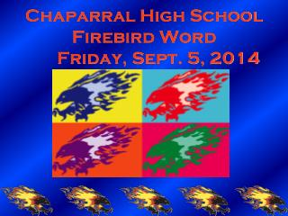 Chaparral High School Firebird Word 	Friday, Sept. 5, 2014