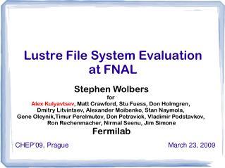 Lustre File System Evaluation  at FNAL