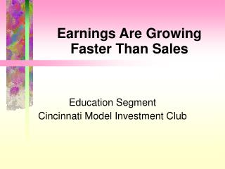 Earnings Are Growing Faster Than Sales