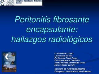 Peritonitis fibrosante encapsulante: hallazgos radiol�gicos