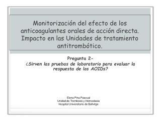 Pregunta 2- ¿ Sirven las pruebas de laboratorio para evaluar la respuesta de los AOIDs?
