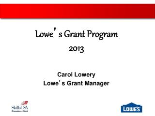 Carol Lowery Lowe ' s Grant Manager
