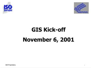 GIS Kick-off November 6, 2001