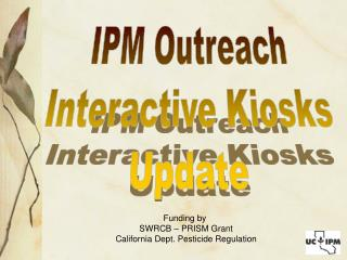 IPM Outreach Interactive Kiosks Update