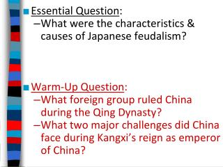 Essential Question : What were the characteristics & causes of Japanese feudalism?