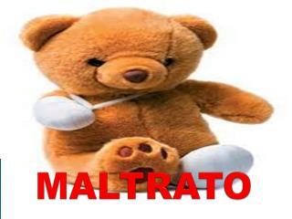 MALTRATO