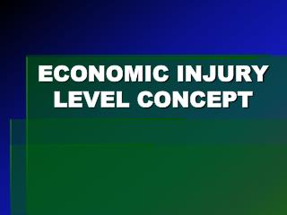 ECONOMIC INJURY LEVEL CONCEPT