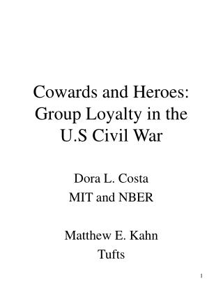 Cowards and Heroes: Group Loyalty in the U.S Civil War