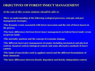 OBJECTIVES OF FOREST INSECT MANAGEMENT At the end of this section students should be able to: