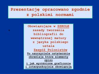 Prezentację opracowano zgodnie z polskimi normami