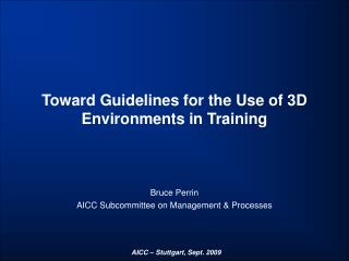Toward Guidelines for the Use of 3D Environments in Training