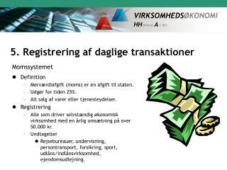 5. Registrering af daglige transaktioner